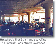 [HotWired's first San Francisco office. The 'internet' was strewn overhead.]